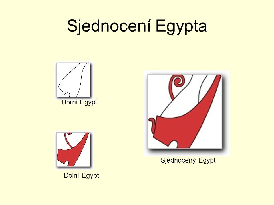 Sjednocení Egypta Horní Egypt Sjednocený Egypt Dolní Egypt