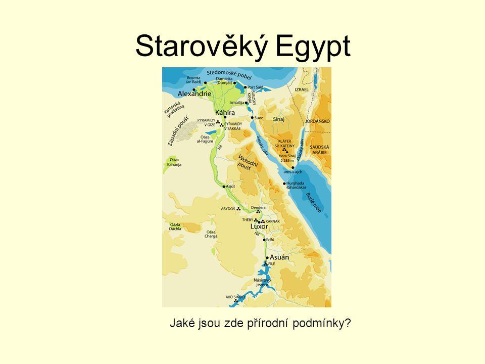 Starověký Egypt Jaké jsou zde přírodní podmínky