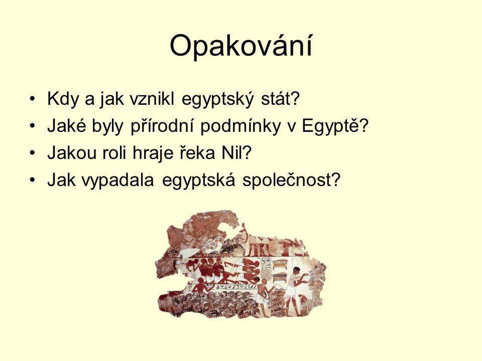 Opakování Kdy a jak vznikl egyptský stát
