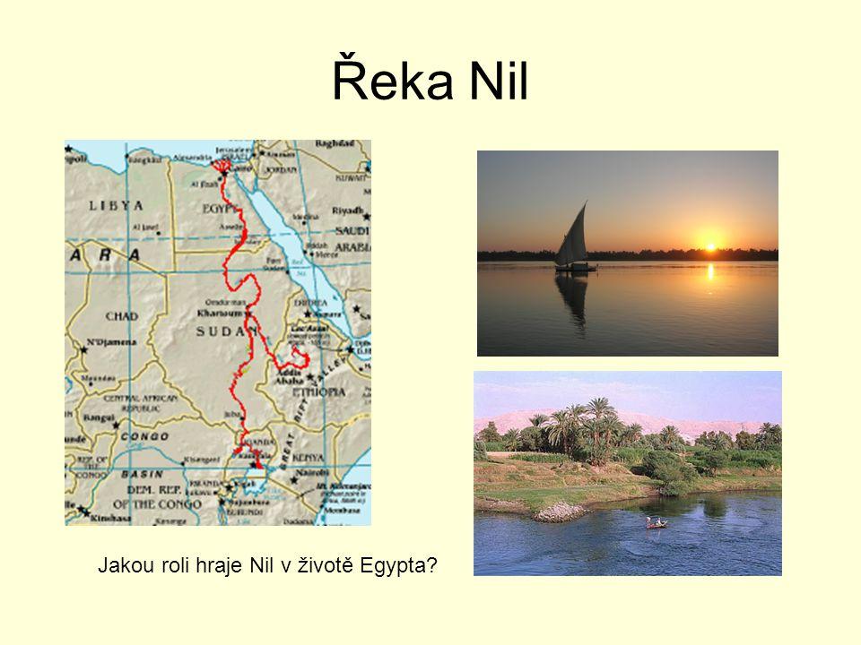 Řeka Nil Jakou roli hraje Nil v životě Egypta