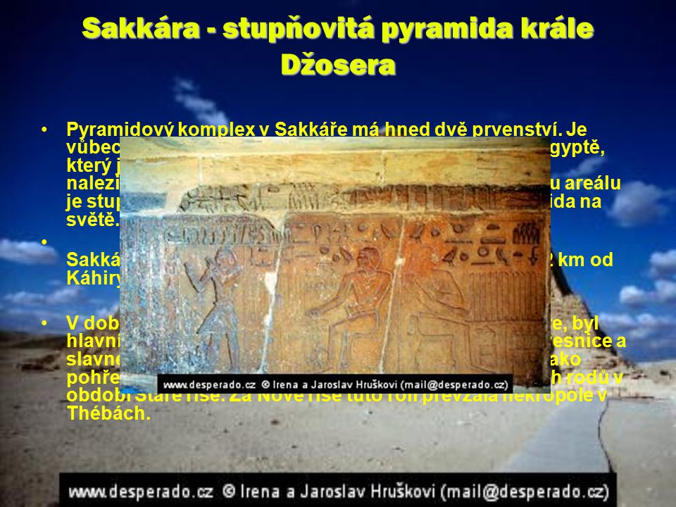 Sakkára - stupňovitá pyramida krále Džosera