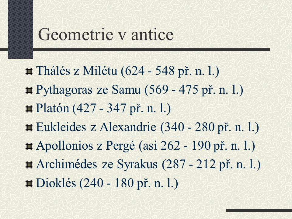 Geometrie v antice Thálés z Milétu (624 - 548 př. n. l.)