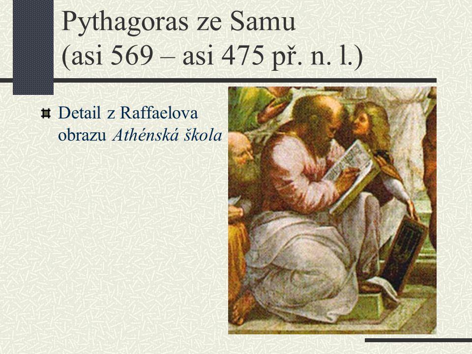 Pythagoras ze Samu (asi 569 – asi 475 př. n. l.)