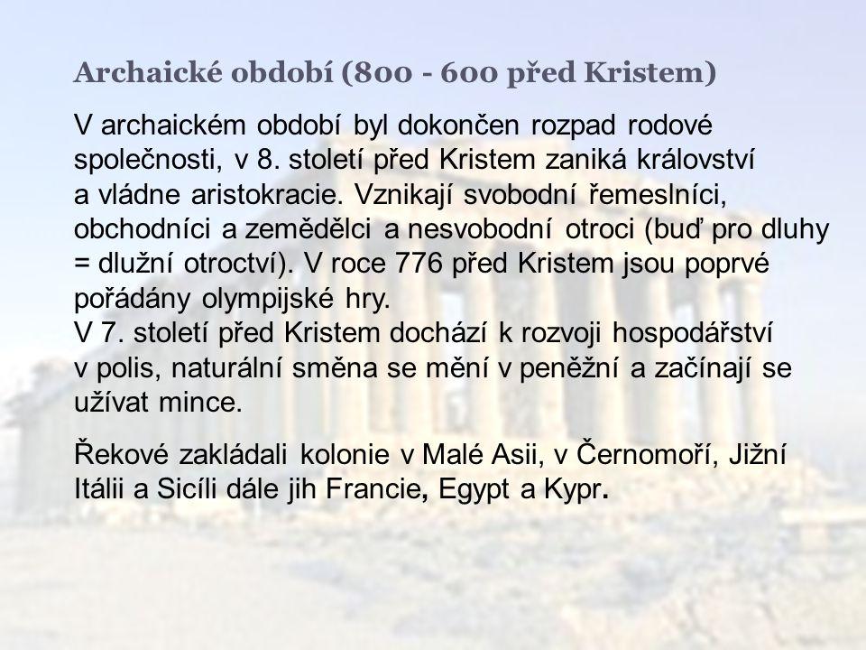 Archaické období (800 - 600 před Kristem)