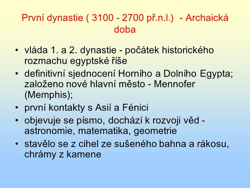 První dynastie ( 3100 - 2700 př.n.l.) - Archaická doba