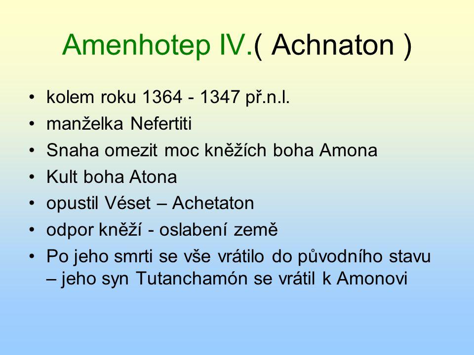 Amenhotep IV.( Achnaton )