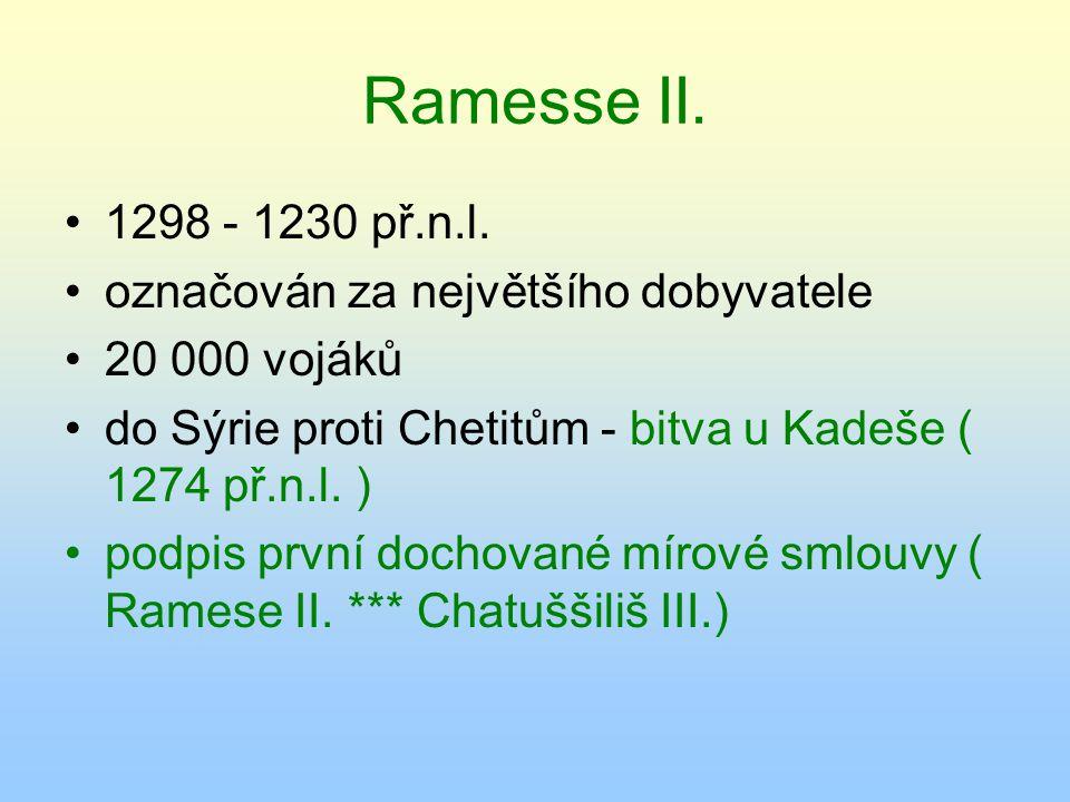Ramesse II. 1298 - 1230 př.n.l. označován za největšího dobyvatele