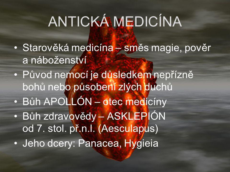 ANTICKÁ MEDICÍNA Starověká medicína – směs magie, pověr a náboženství