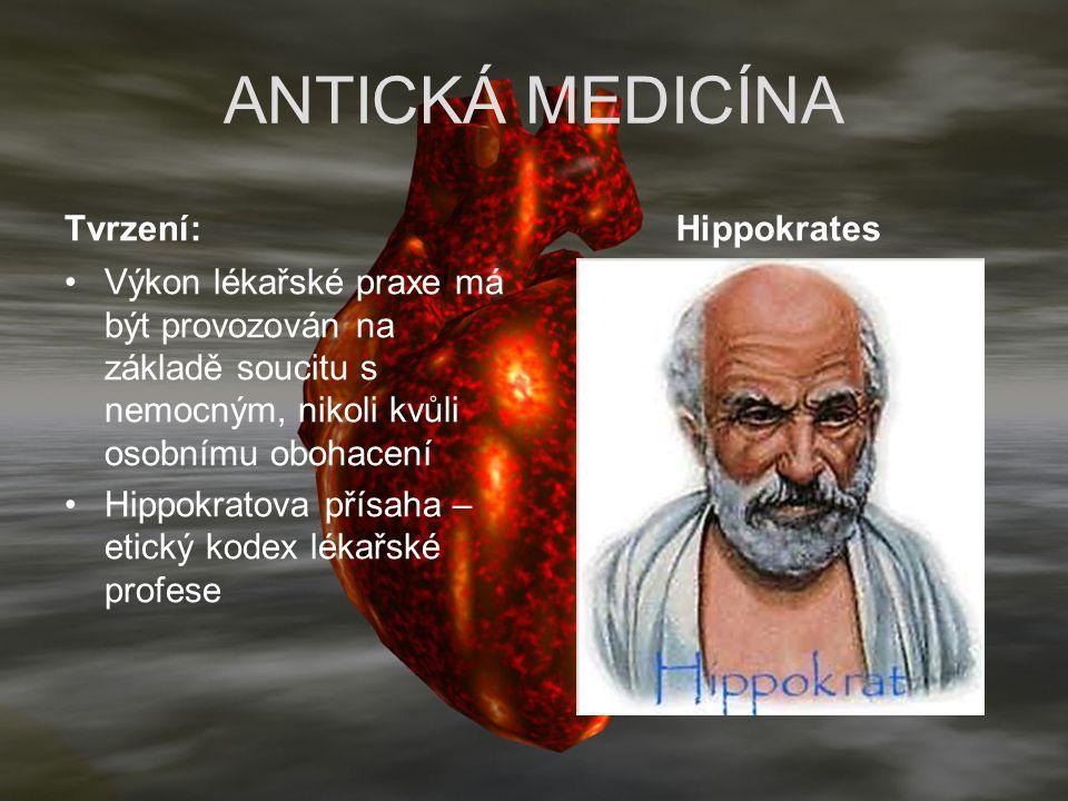ANTICKÁ MEDICÍNA Tvrzení: Hippokrates