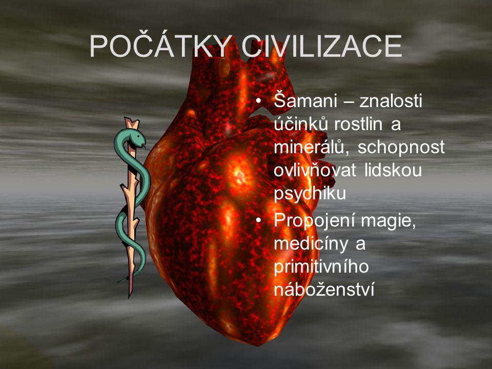 POČÁTKY CIVILIZACE Šamani – znalosti účinků rostlin a minerálů, schopnost ovlivňovat lidskou psychiku.