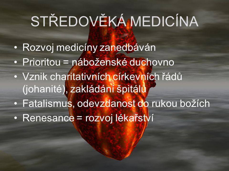 STŘEDOVĚKÁ MEDICÍNA Rozvoj medicíny zanedbáván