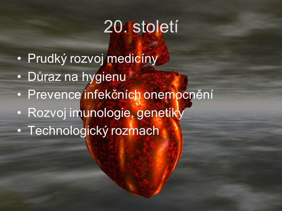 20. století Prudký rozvoj medicíny Důraz na hygienu