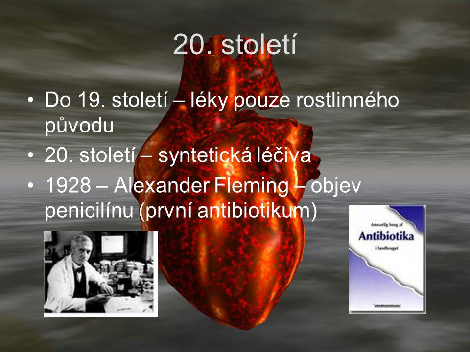20. století Do 19. století – léky pouze rostlinného původu