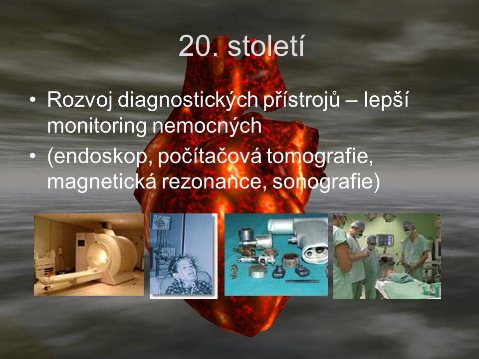 20. století Rozvoj diagnostických přístrojů – lepší monitoring nemocných.