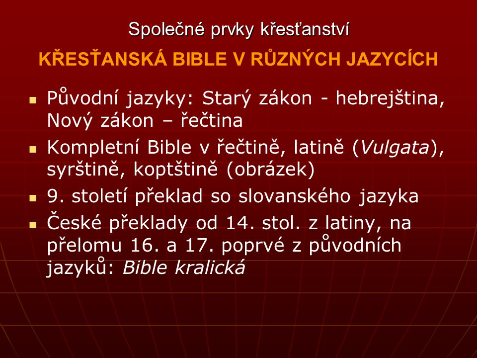Společné prvky křesťanství KŘESŤANSKÁ BIBLE V RŮZNÝCH JAZYCÍCH