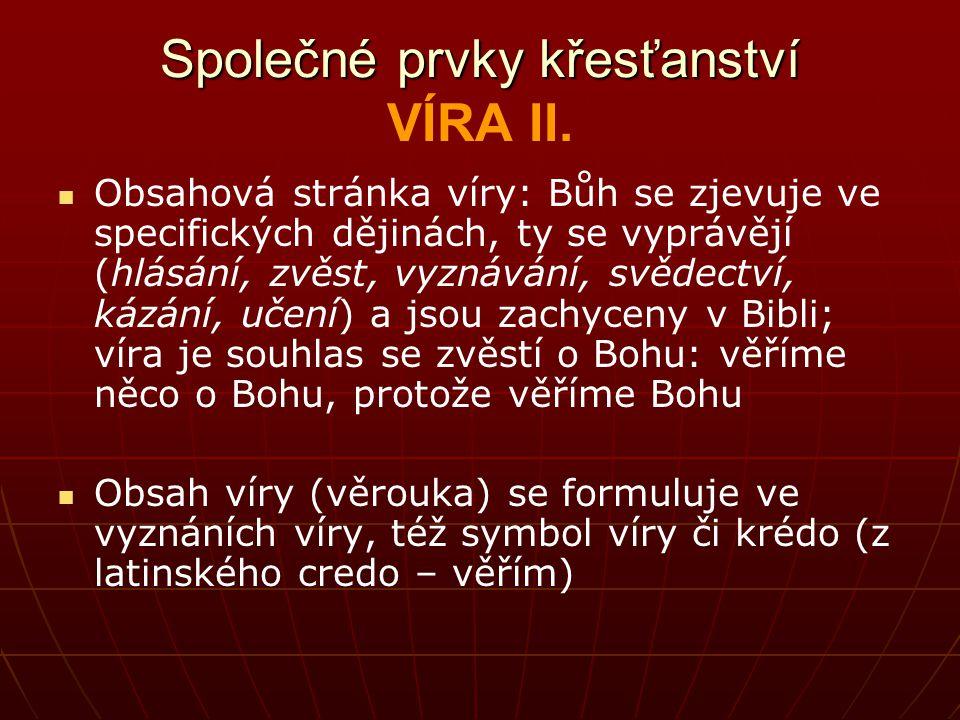 Společné prvky křesťanství VÍRA II.