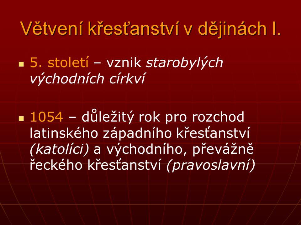 Větvení křesťanství v dějinách I.