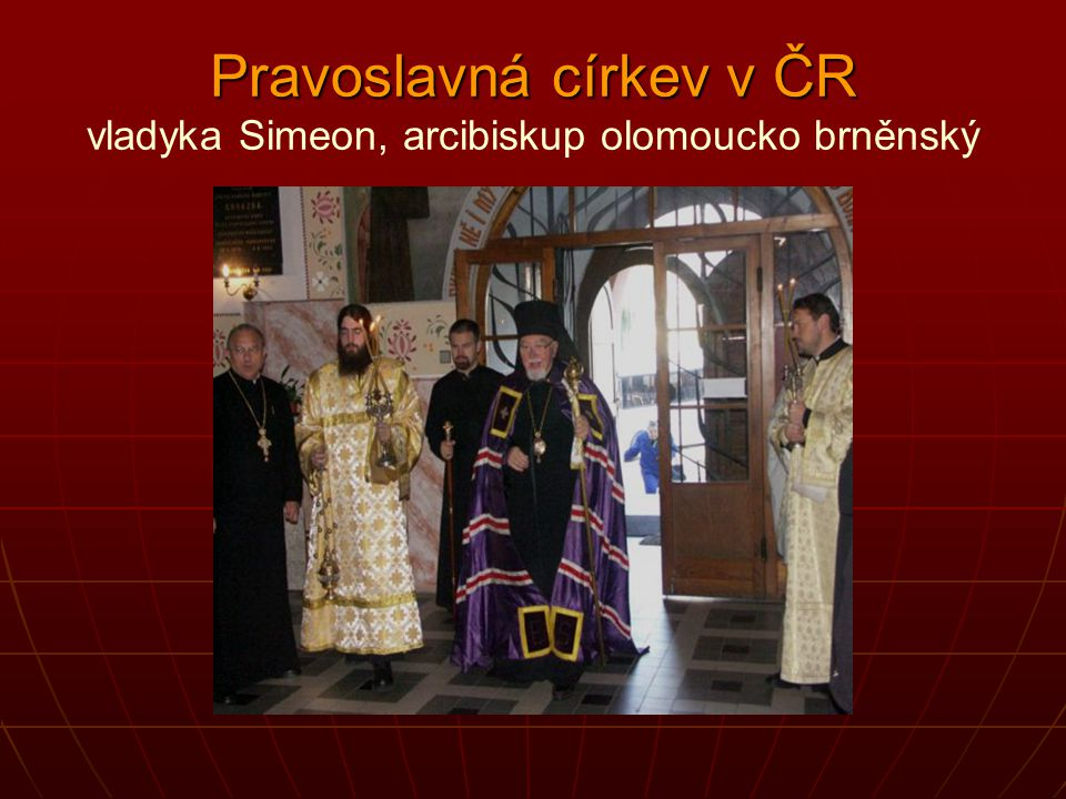 Pravoslavná církev v ČR vladyka Simeon, arcibiskup olomoucko brněnský