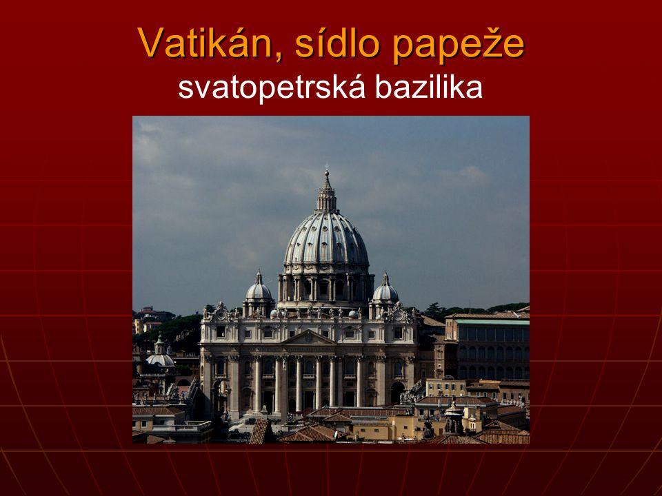 Vatikán, sídlo papeže svatopetrská bazilika