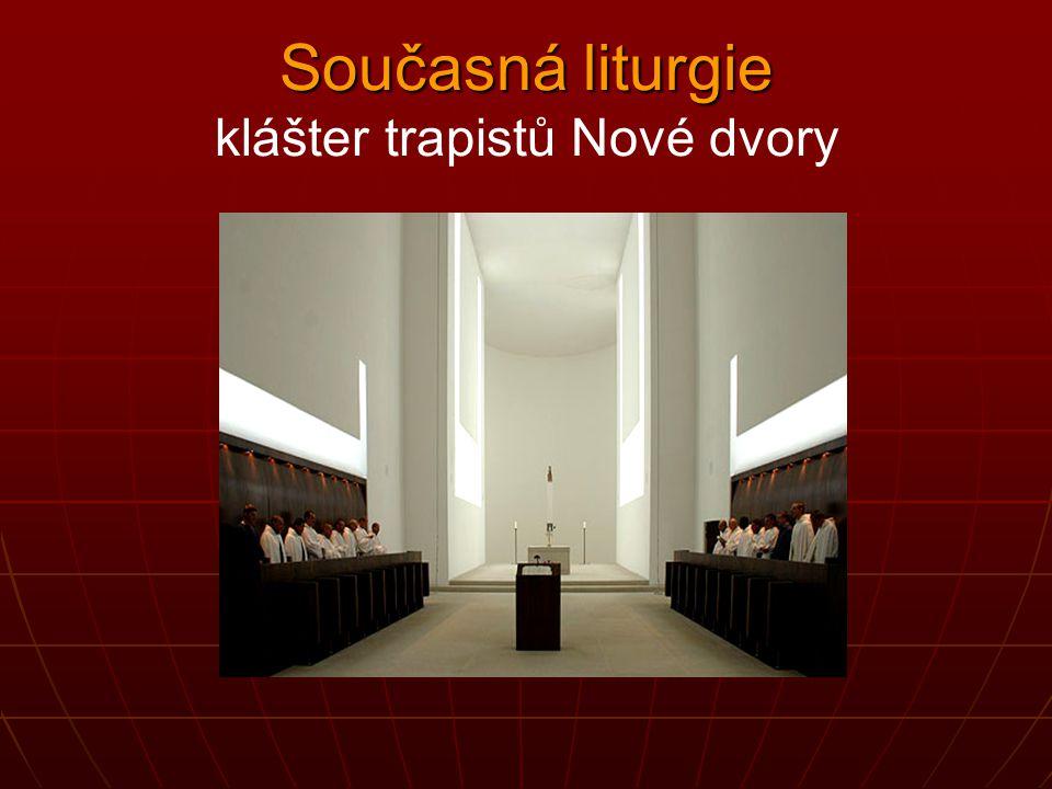 Současná liturgie klášter trapistů Nové dvory