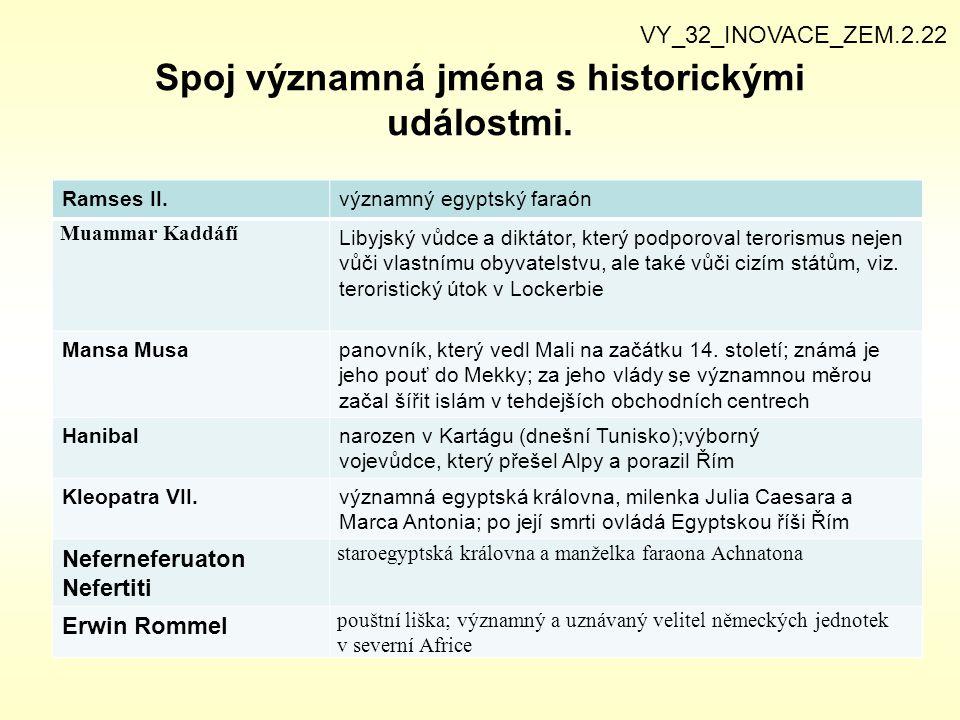 Spoj významná jména s historickými událostmi.