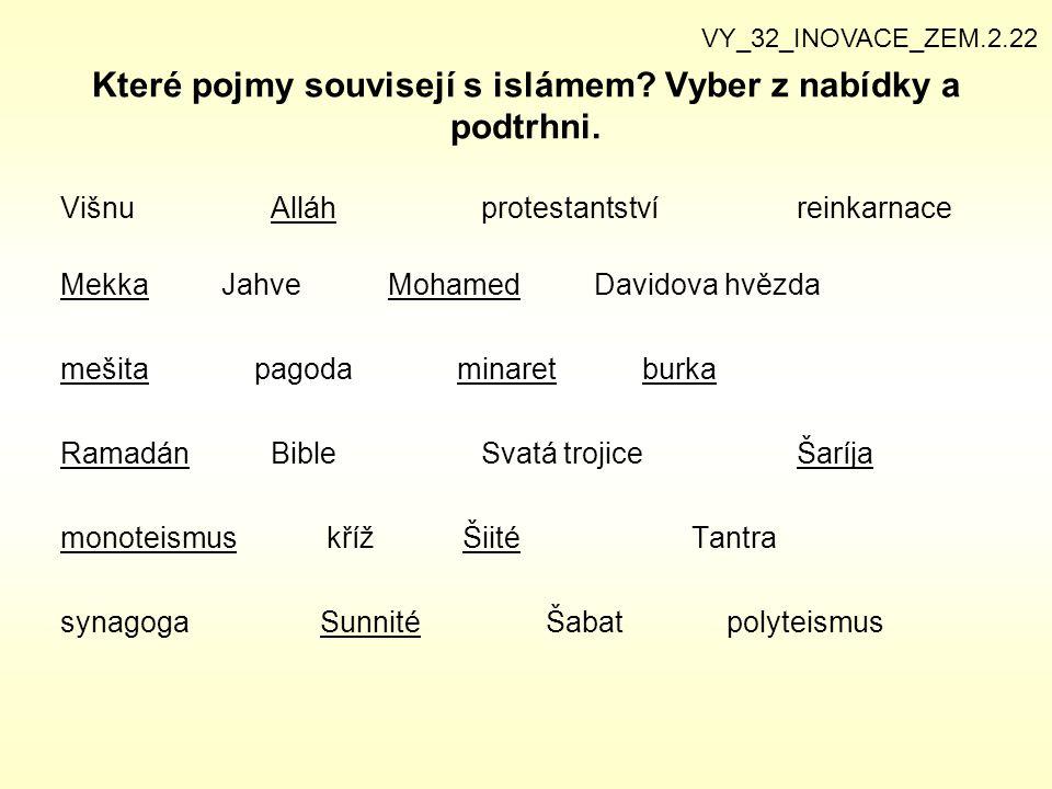 Které pojmy souvisejí s islámem Vyber z nabídky a podtrhni.