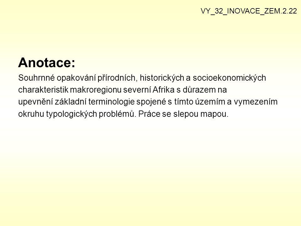 VY_32_INOVACE_ZEM.2.22 Anotace: Souhrnné opakování přírodních, historických a socioekonomických.