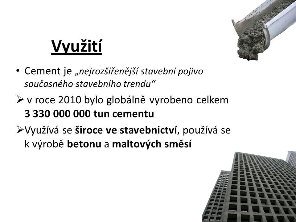 """Využití Cement je """"nejrozšířenější stavební pojivo současného stavebního trendu v roce 2010 bylo globálně vyrobeno celkem 3 330 000 000 tun cementu."""