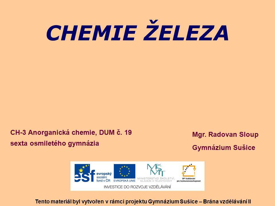 CHEMIE ŽELEZA CH-3 Anorganická chemie, DUM č. 19 Mgr. Radovan Sloup