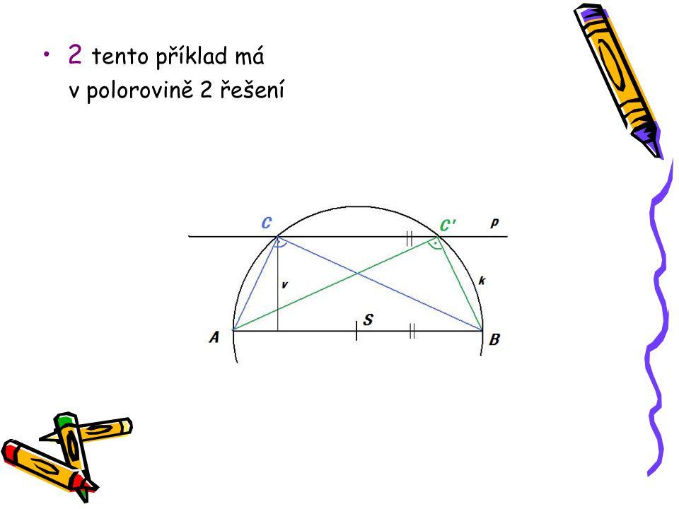 2 tento příklad má v polorovině 2 řešení