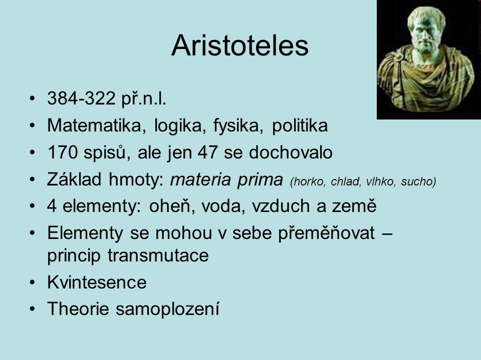 Aristoteles 384-322 př.n.l. Matematika, logika, fysika, politika