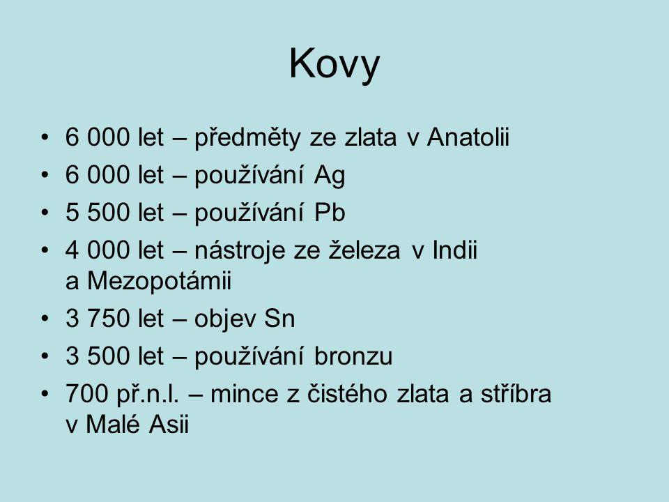 Kovy 6 000 let – předměty ze zlata v Anatolii 6 000 let – používání Ag