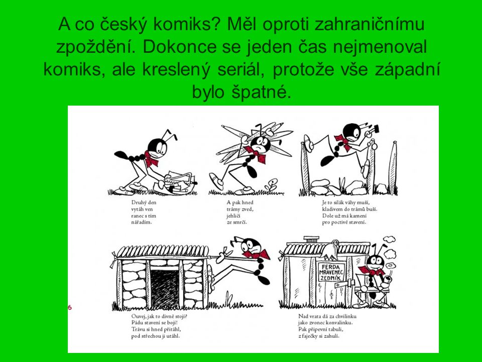 A co český komiks. Měl oproti zahraničnímu zpoždění