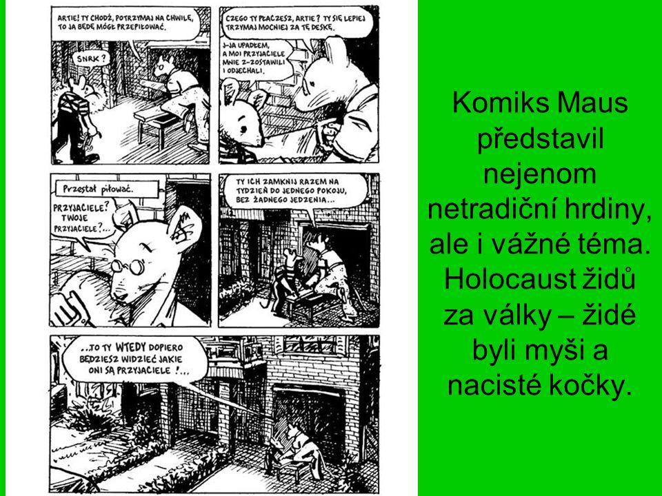 Komiks Maus představil nejenom netradiční hrdiny, ale i vážné téma