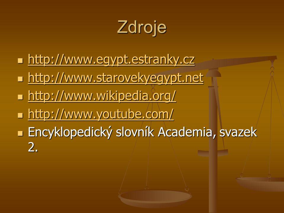Zdroje http://www.egypt.estranky.cz http://www.starovekyegypt.net