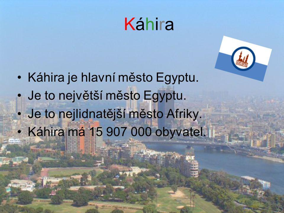 Káhira Káhira je hlavní město Egyptu. Je to největší město Egyptu.