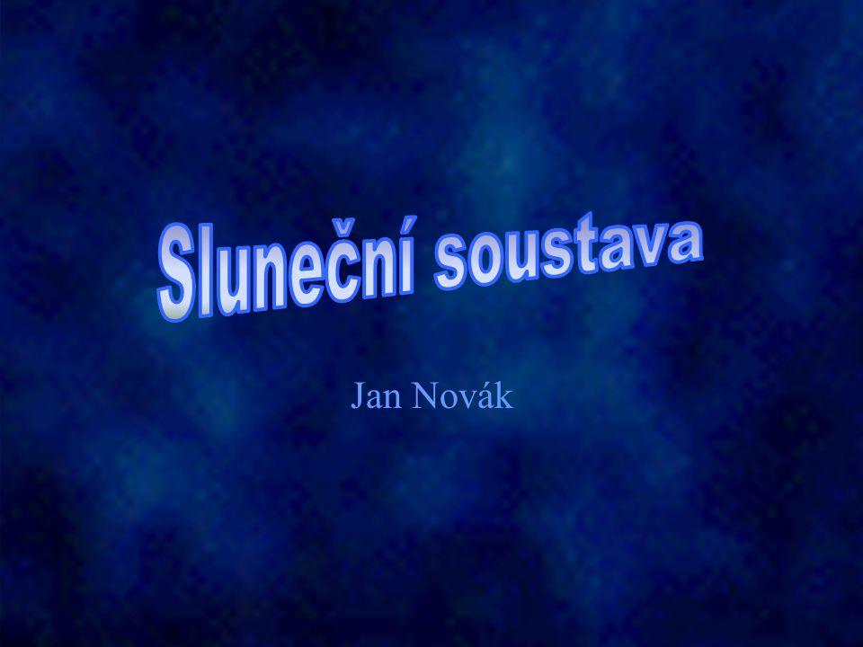 Sluneční soustava Jan Novák
