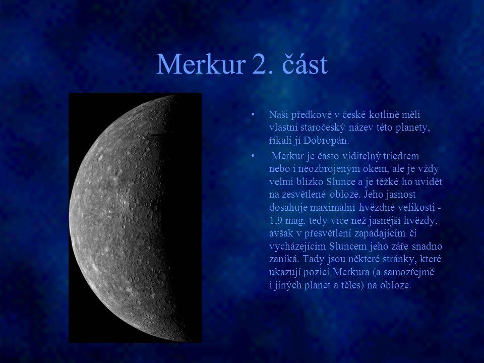 Merkur 2. část Naši předkové v české kotlině měli vlastní staročeský název této planety, říkali jí Dobropán.
