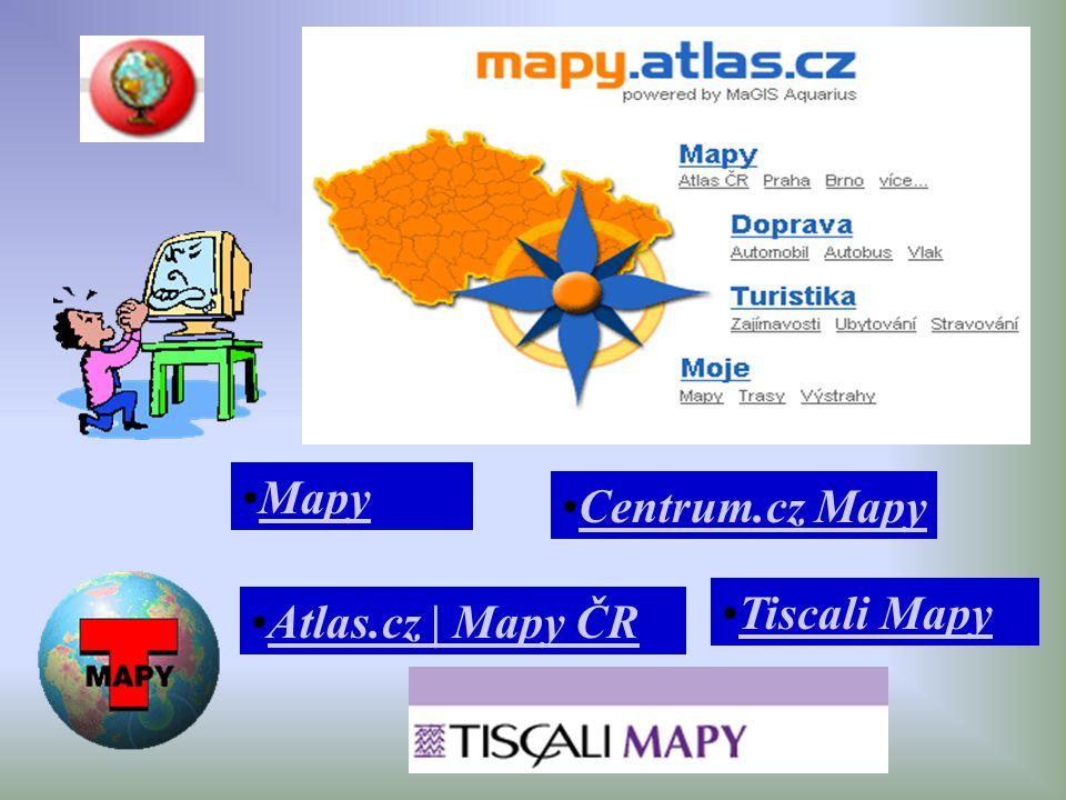 Mapy Centrum.cz Mapy Tiscali Mapy Atlas.cz | Mapy ČR