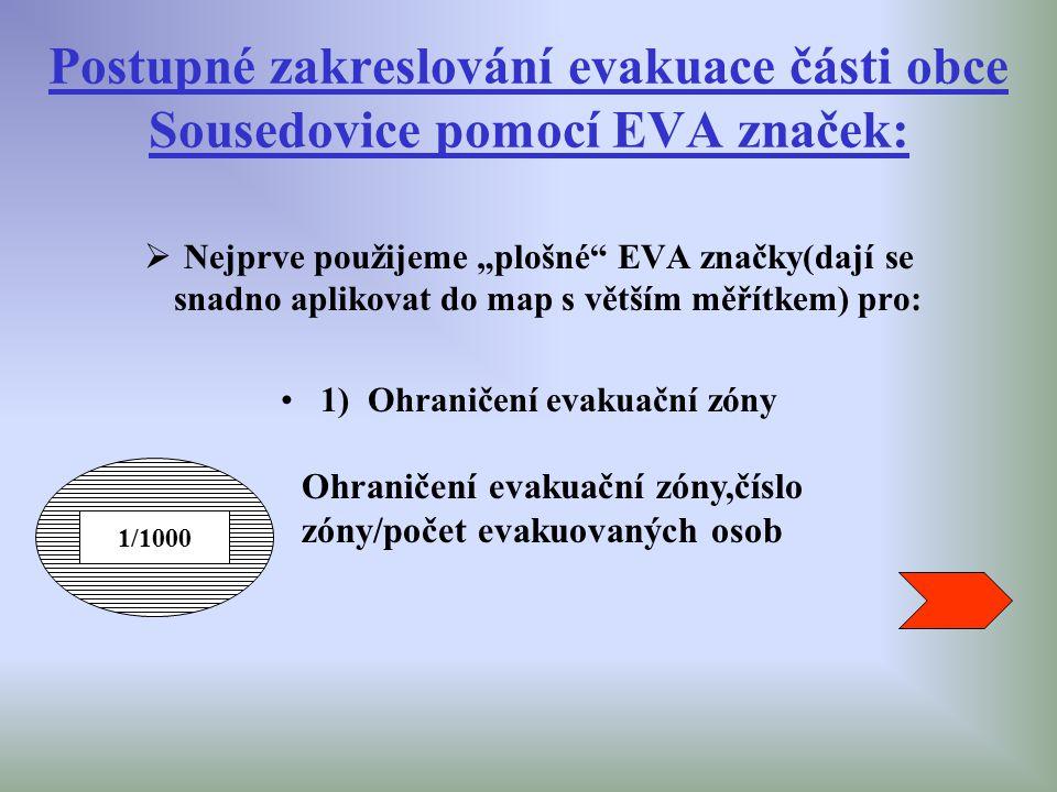1) Ohraničení evakuační zóny