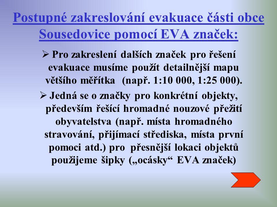 Postupné zakreslování evakuace části obce Sousedovice pomocí EVA značek: