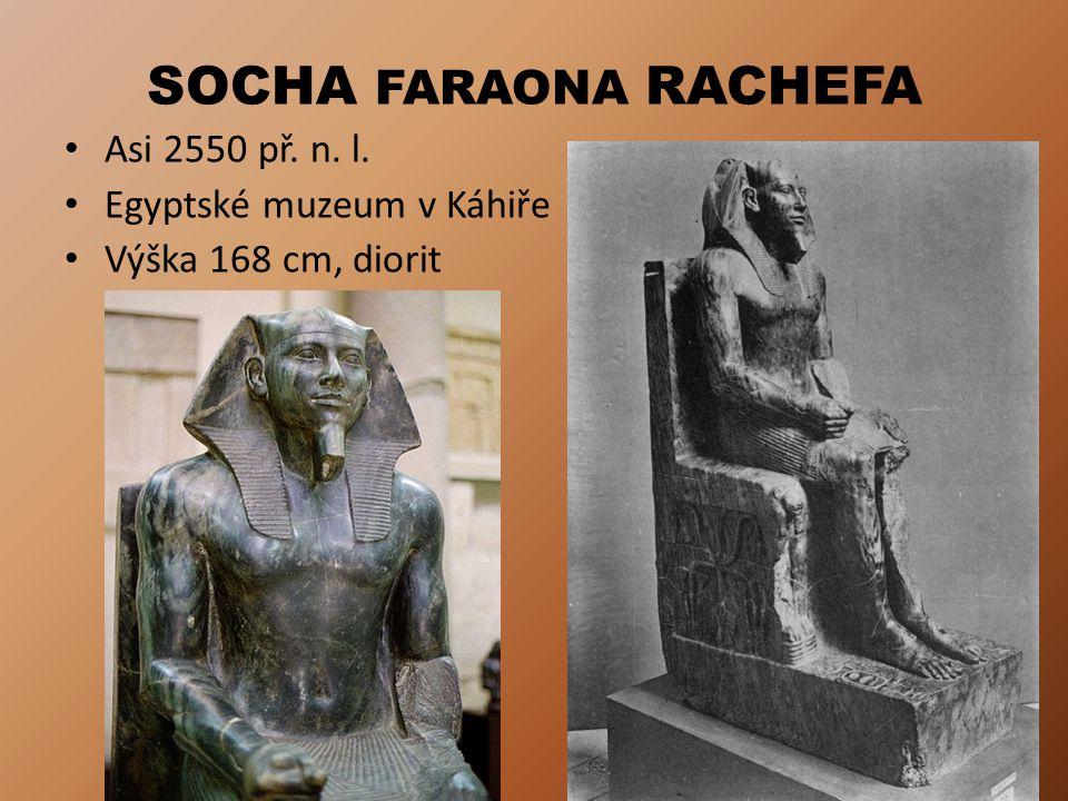 SOCHA FARAONA RACHEFA Asi 2550 př. n. l. Egyptské muzeum v Káhiře