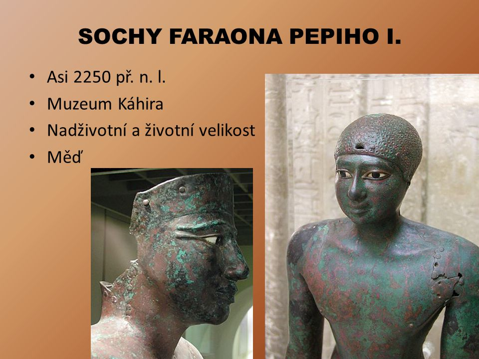 SOCHY FARAONA PEPIHO I. Asi 2250 př. n. l. Muzeum Káhira