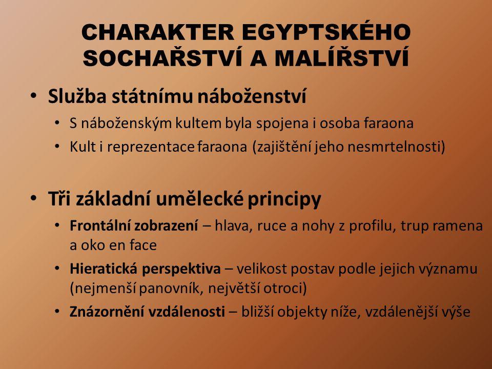 CHARAKTER EGYPTSKÉHO SOCHAŘSTVÍ A MALÍŘSTVÍ