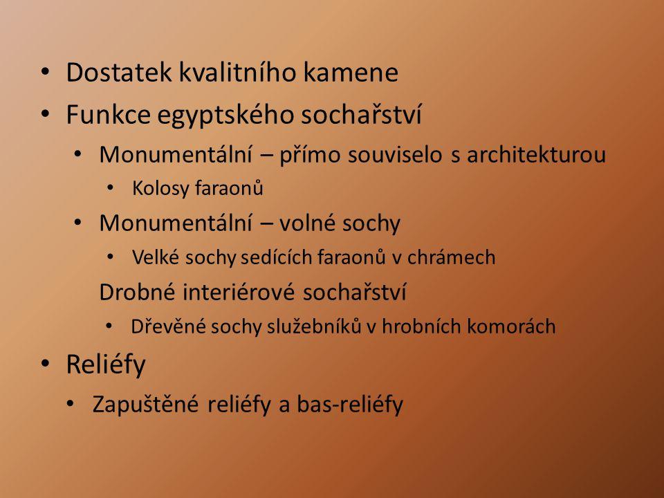 Dostatek kvalitního kamene Funkce egyptského sochařství