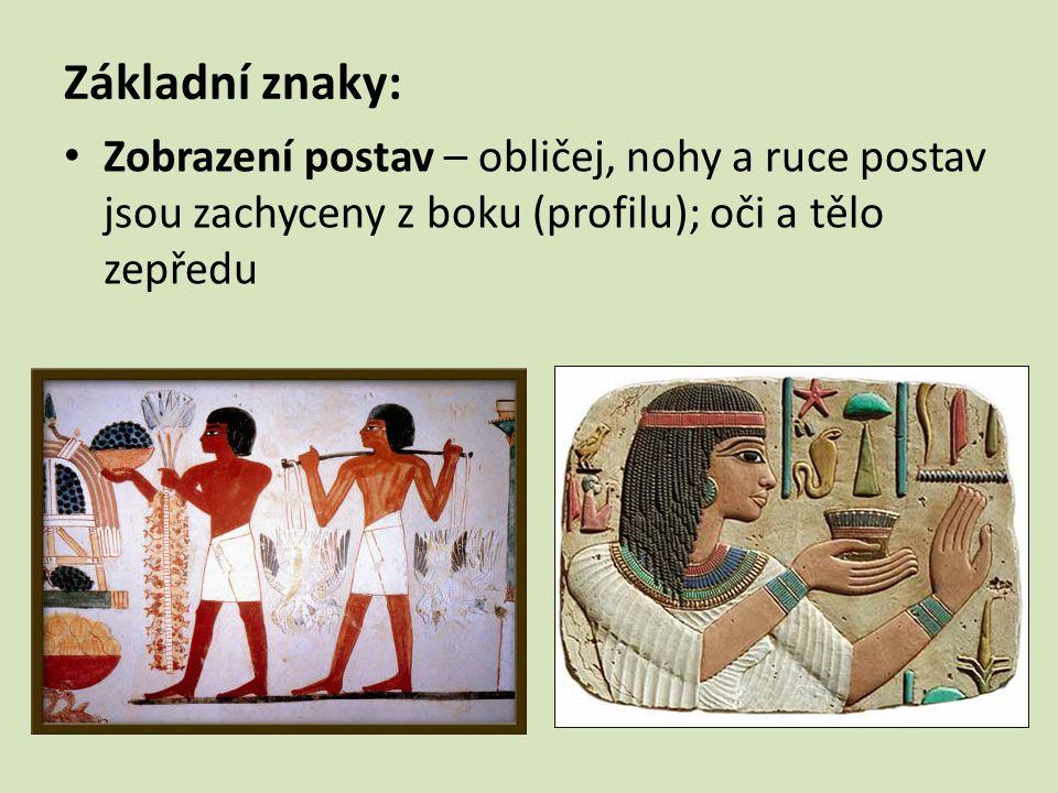 Základní znaky: Zobrazení postav – obličej, nohy a ruce postav jsou zachyceny z boku (profilu); oči a tělo zepředu.