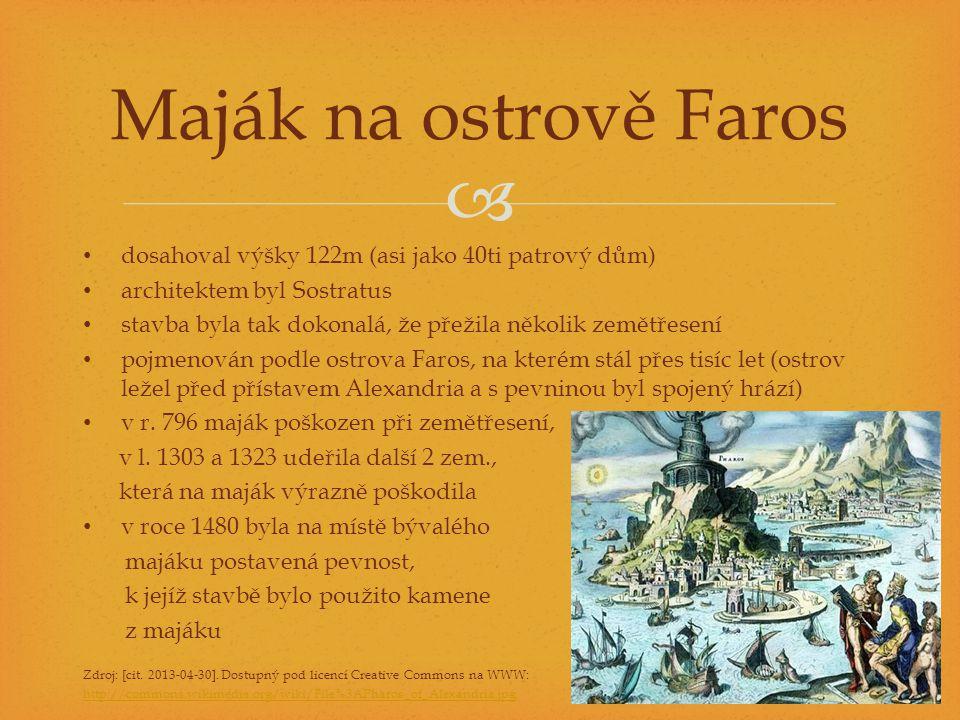 Maják na ostrově Faros dosahoval výšky 122m (asi jako 40ti patrový dům) architektem byl Sostratus.