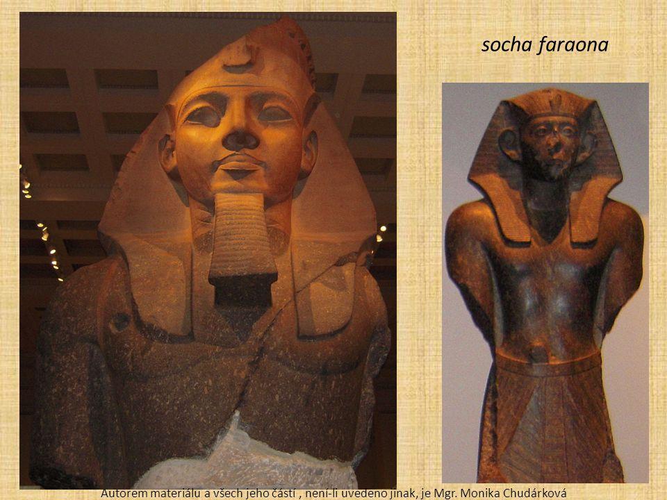 socha faraona Autorem materiálu a všech jeho částí , není-li uvedeno jinak, je Mgr.
