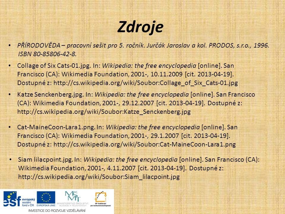 Zdroje PŘÍRODOVĚDA – pracovní sešit pro 5. ročník. Jurčák Jaroslav a kol. PRODOS, s.r.o., 1996. ISBN 80-85806-42-8.