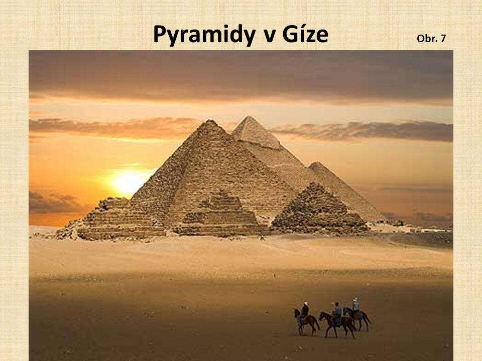 Pyramidy v Gíze Obr. 7